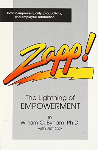 9780962348310: Zapp!: The Lightning of Empowerment: How to Improve Productivity, Quality, and Employee Satisfaction