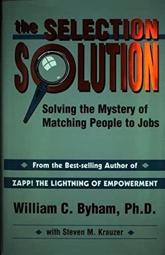 9780962348334: Selection Solution: Solving the Mystery of Matching People to Jobs