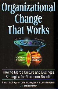 9780962348358: Organizational Change That Works