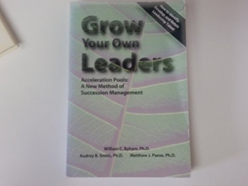 9780962348396: Grow Your Own Leaders, Acceleration Pools: A New Method of Succession Management