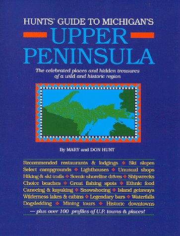 9780962349973: Hunts Guide to Michigan's Upper Peninsula