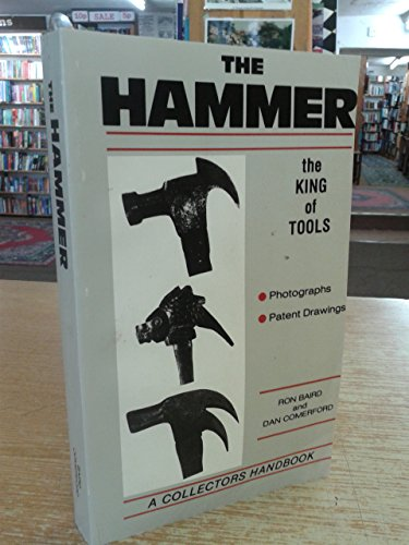 9780962351709: The hammer: The king of tools