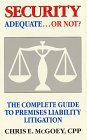 9780962354304: Security Adequate... or Not?: The Complete Guide to Premises Liability Litigation