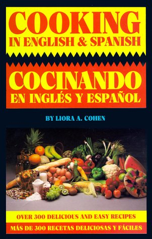 Cooking in English & Spanish (English and: Cohen, Liora A.