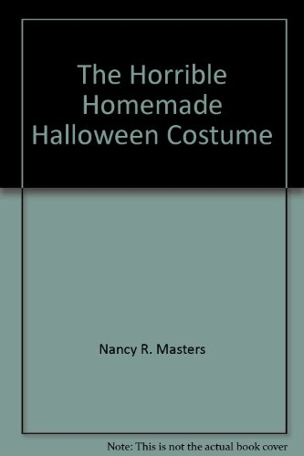 9780962356339: The Horrible Homemade Halloween Costume