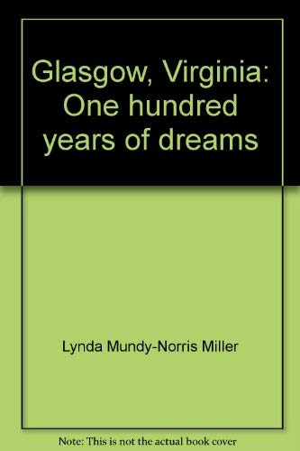 9780962357251: Glasgow, Virginia: One hundred years of dreams