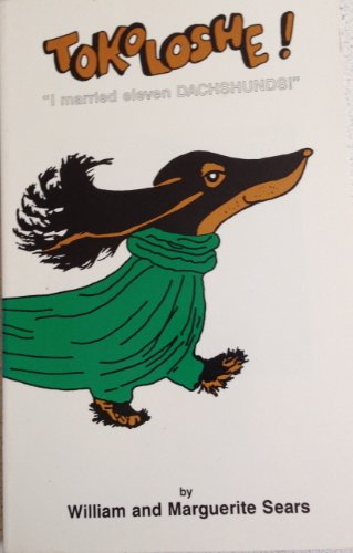 Tokoloshe!: I married eleven dachshunds! (9780962359606) by William Sears