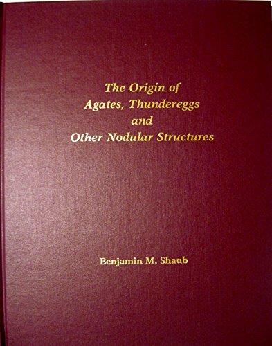 9780962360503: The Origin of Agates, Thundereggs, Bruneau Jasper, Septaria & Butterfly Agates
