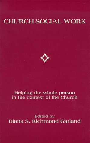 9780962363429: Church Social Work: Helping the Whole Person in the Context of the Church