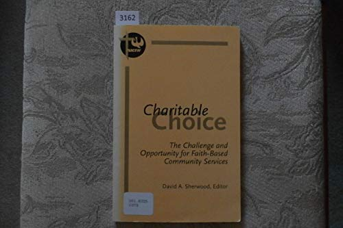 9780962363481: Charitable Choice: The Challenge and Opportunity for Faith-Based Community Services
