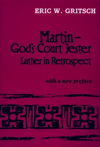 9780962364211: Martin, God's Court Jester : Luther in Retrospect