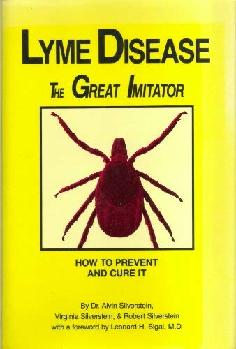 9780962365386: Lyme Disease the Great Imitator: How to Prevent and Cure It
