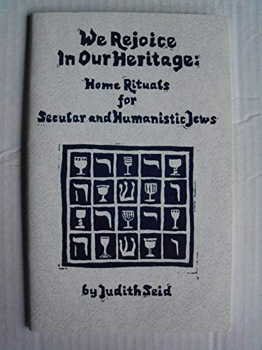 9780962366802: We Rejoice in Our Heritage: Home Rituals for Secular and Humanistic Jews