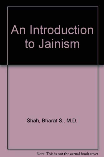 An Introduction to Jainism: Shah, Bharat S.,