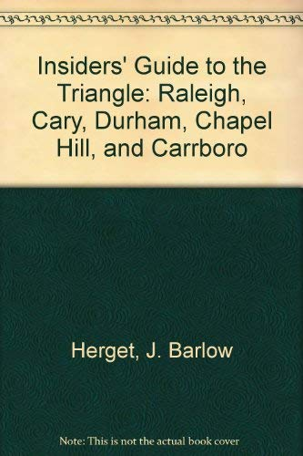 9780962369070: Insiders' Guide to the Triangle: Raleigh, Cary, Durham, Chapel Hill, and Carrboro