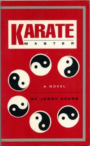 Karate Master, a Novel (9780962369803) by Jerry Evans