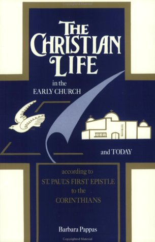 9780962372131: The Christian Life in the Early Church and Today According to St. Paul's First Epistle to the Corinthians