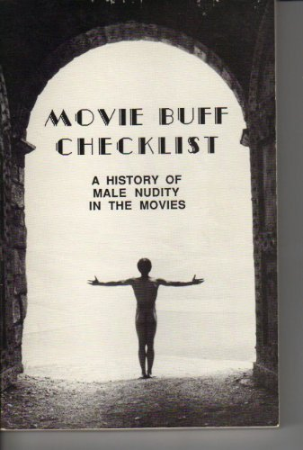 9780962372506: Movie buff checklist: A history of male nudity in the movies