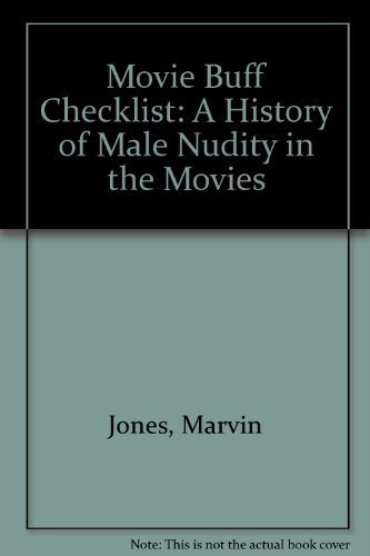 9780962372513: Movie Buff Checklist: A History of Male Nudity in the Movies