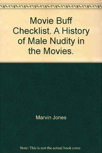 9780962372520: Movie Buff Checklist. A History of Male Nudity in the Movies.