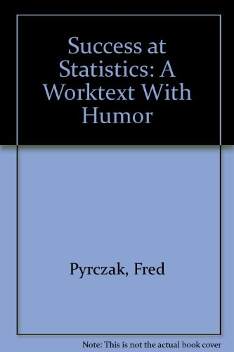 9780962374494: Success at Statistics: A Worktext with Humor