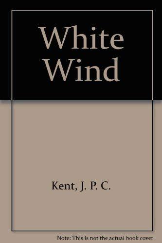 White Wind: Kent, J. P. C.