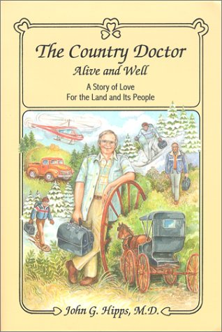 9780962375804: The Country Doctor Alive And Well