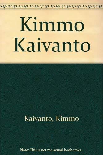 Kimmo Kaivanto: Kaivanto, Kimmo and