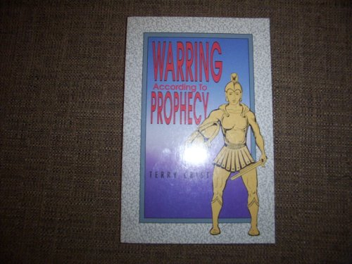 9780962376825: WARING ACCORDING TO PROPHECY:EXAMING THE REALM OF PROPHETIC UTTERNANCES