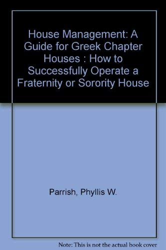 9780962377600: House Management: A Guide for Greek Chapter Houses : How to Successfully Operate a Fraternity or Sorority House