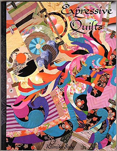 Expressive Quilts (0962377805) by Kumiko Sudo