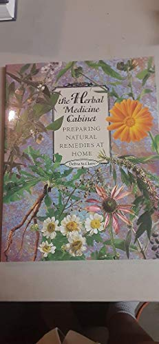 9780962381225: The Herbal Medicine Cabinet : Preparing Natural Remedies at Home