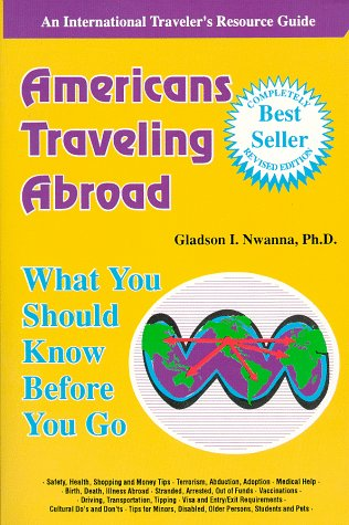 Americans Traveling Abroad: What You Should Know: Gladson I. Nwanna