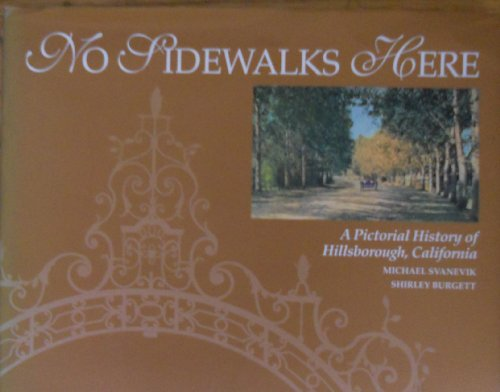 No Sidewalks Here: A Pictorial History of Hillsborough: Svanevik, Micahel and Shirley Burgett
