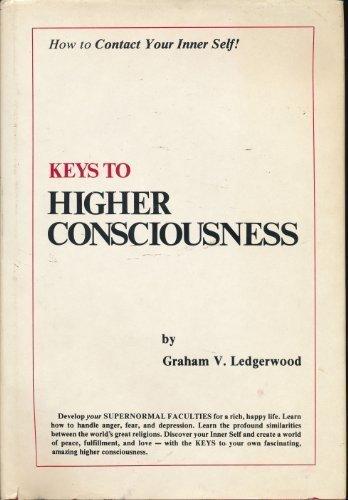 Keys to Higher Consciousness: How to Contact: Ledgerwood, Graham V.
