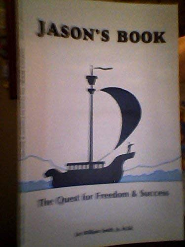 Jason's Book: The Quest for Freedom &: Jay William Smith