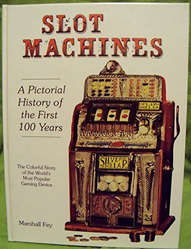 Slot Machines -- SIGNED by author -- A Pictorial History of the First 100 Years of the World's...