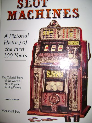 Bally Slot Machines : An Illustrated Guide: Marshall Fey