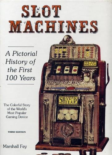 Slot machines. A pictorial history of America's most popular coin-operated gaming device.