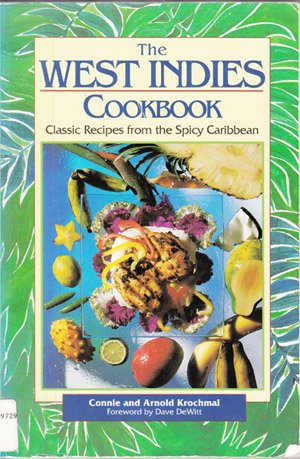 9780962386534: The West Indies Cookbook: Classic Recipes from the Spicy Caribbean