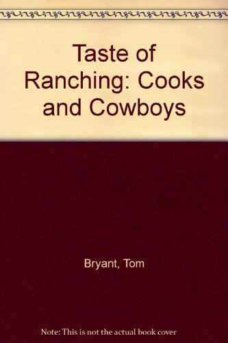 9780962386572: A Taste of Ranching