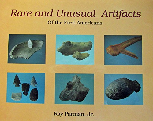 Rare and Unusual Artifacts-SIGNED: Parman; Parman, Ray