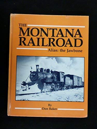9780962386817: The Montana Railroad: Alias : The Jawbone