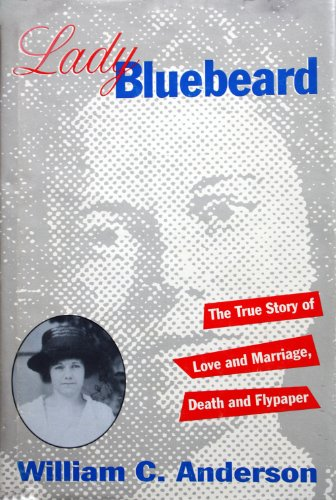 Lady Bluebeard; the true story of love: Anderson, William C.