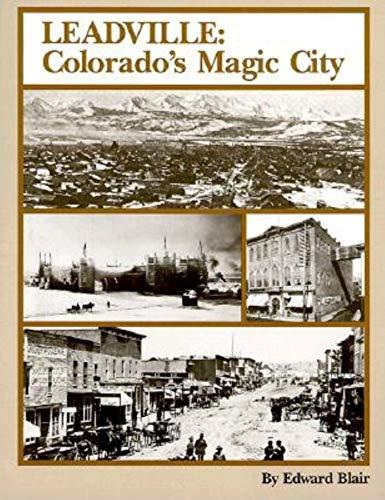 Leadville: Colorado's Magic City: Blair, Edward