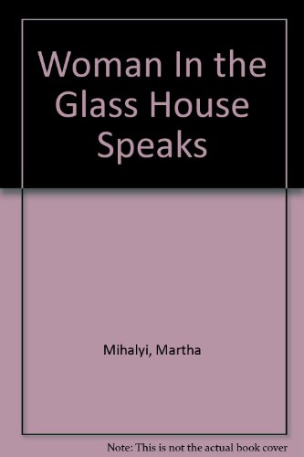 9780962387401: Woman In the Glass House Speaks