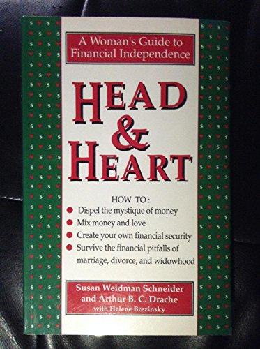 Head and Heart: A Woman's Guide to Financial Independence: Schneider, Susan Weidman; Drache, ...