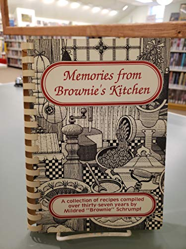 9780962389009: Memories from Brownie's kitchen: A collection of recipes compiled over thirty-seven years