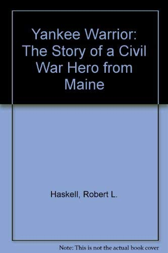 Yankee Warrior: The Story of a Civil War Hero from Maine