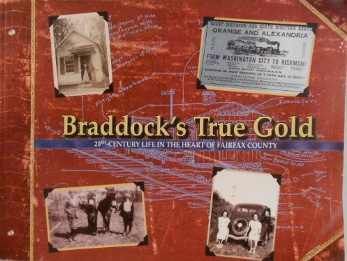 9780962390524: Braddock's True Gold: 20th-Century Life in the Heart of Fairfax County